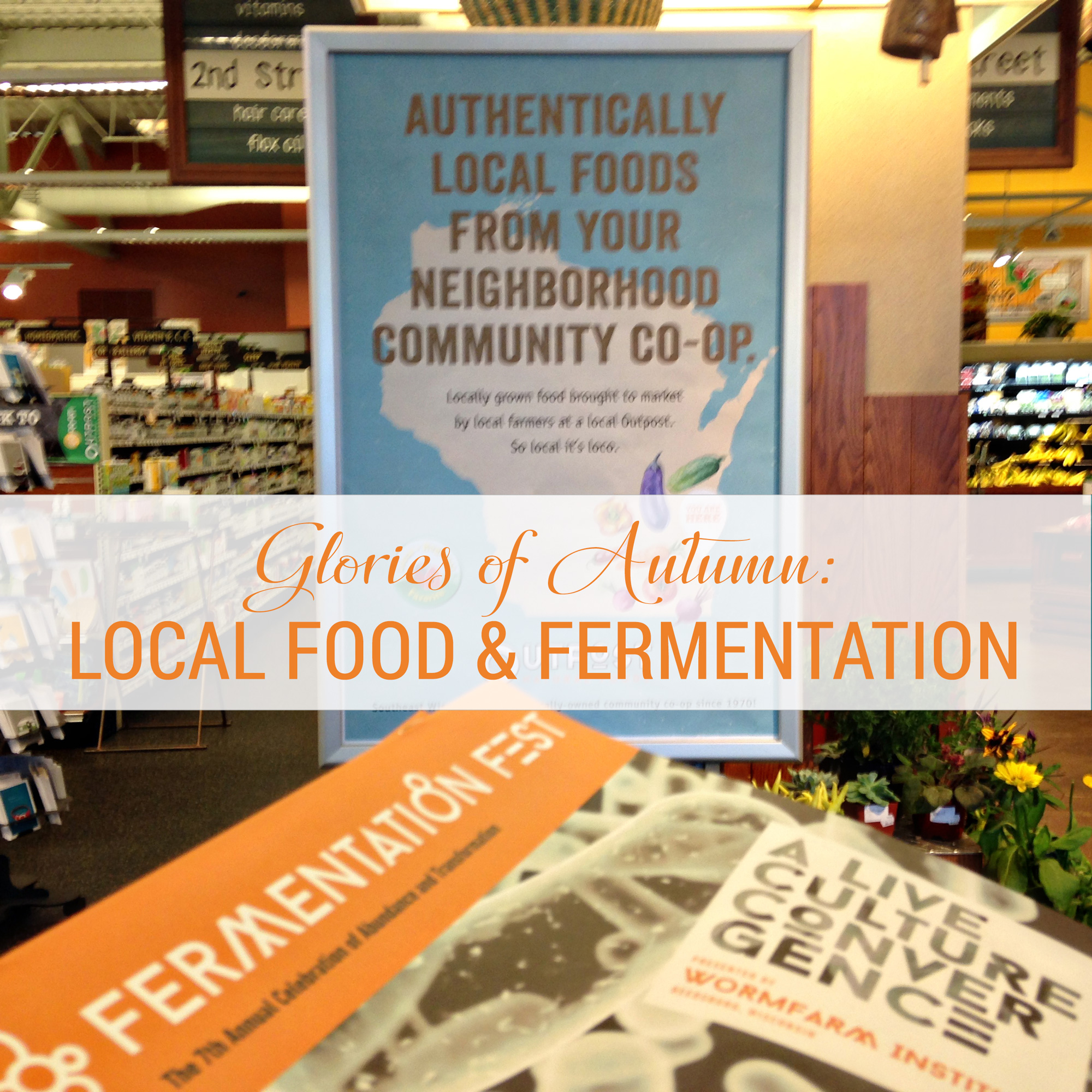 Eat Local Month and Fermentation Fest